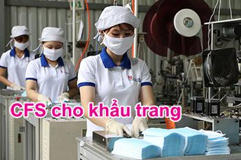 Dịch vụ xin cấp CFS cho khẩu trang y tế, khẩu trang vải kháng khuẩn, khẩu trang vải bảo hộ phục vụ cho xuất khẩu - Giấy chứng nhận lưu hành tự do (CFS) do Bộ Công Thương, Bộ Y tế cấp